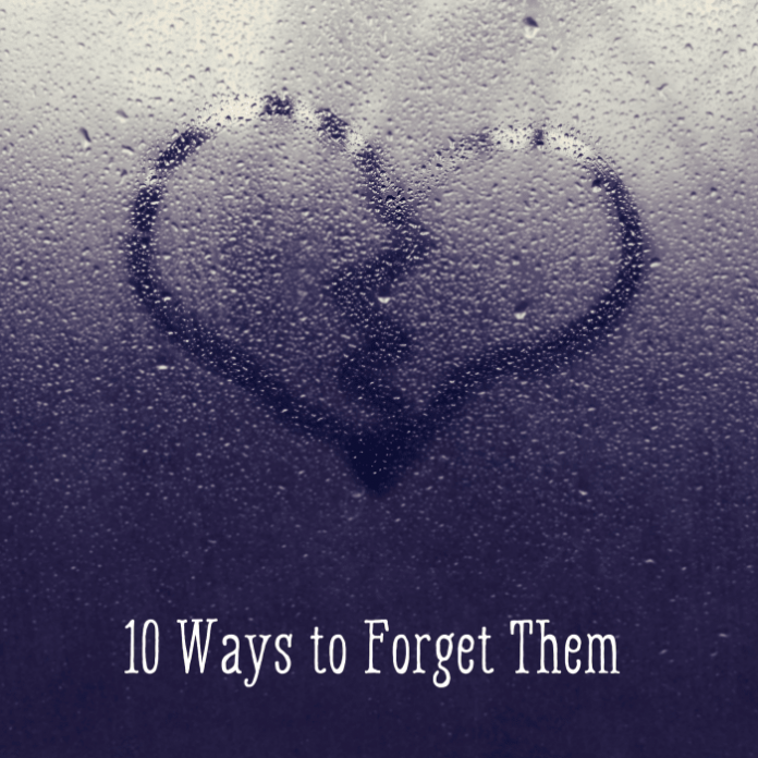 10 Most Effective Tips To Forget An Ex