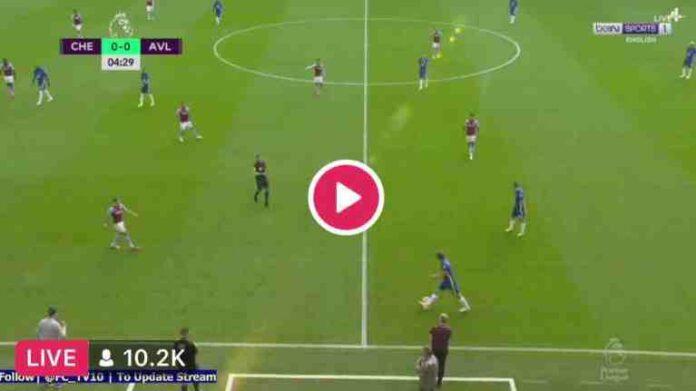 EPL: Watch Chelsea Vs Aston Villa Live Here