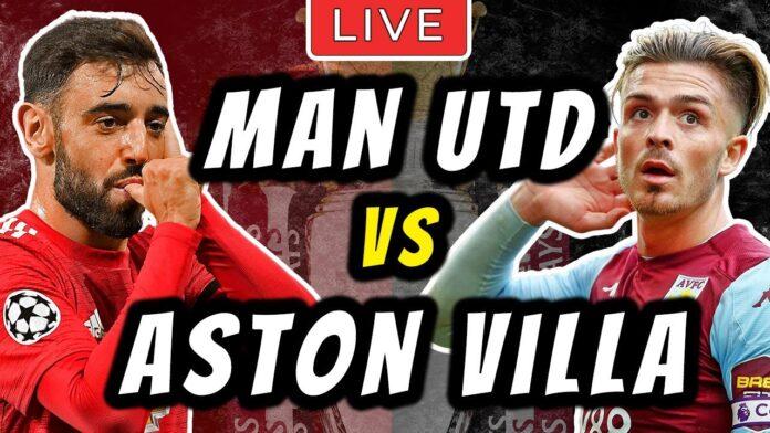 EPL: Watch Man United vs Aston Villa Live Streaming Here