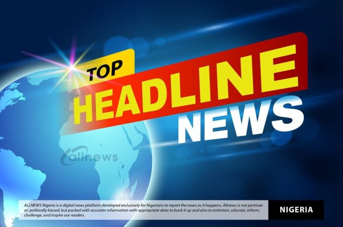 Top Stories From Nigerian Newspapers Today Sunday October 10, 2021